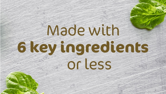 Made with 6 key ingredients or less